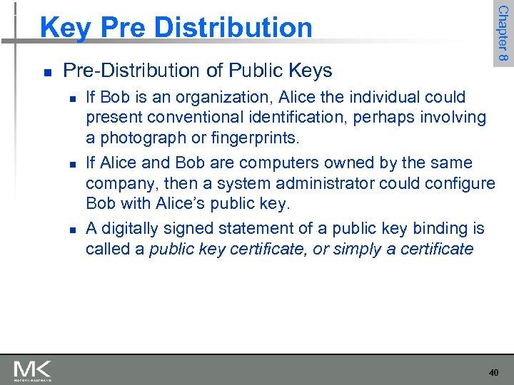 Chapter 8 Key Pre Distribution n Pre-Distribution of Public Keys n n n If