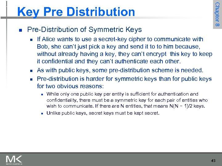 Chapter 8 Key Pre Distribution n Pre-Distribution of Symmetric Keys n n n If