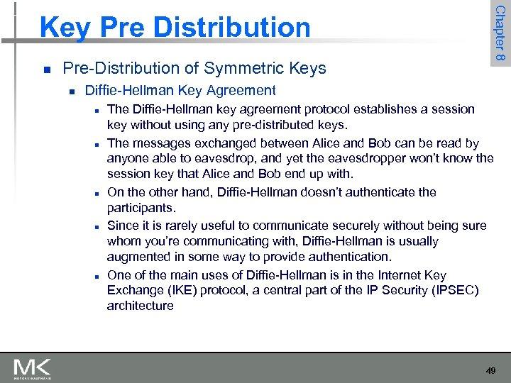 n Pre-Distribution of Symmetric Keys n Chapter 8 Key Pre Distribution Diffie-Hellman Key Agreement