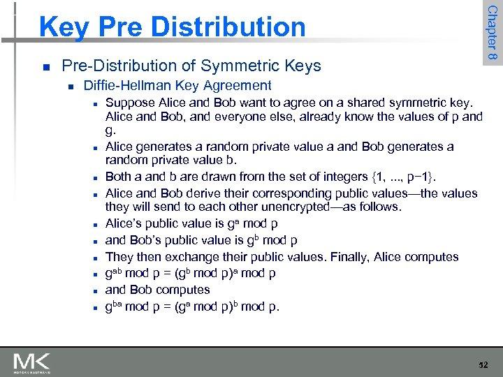 Chapter 8 Key Pre Distribution n Pre-Distribution of Symmetric Keys n Diffie-Hellman Key Agreement