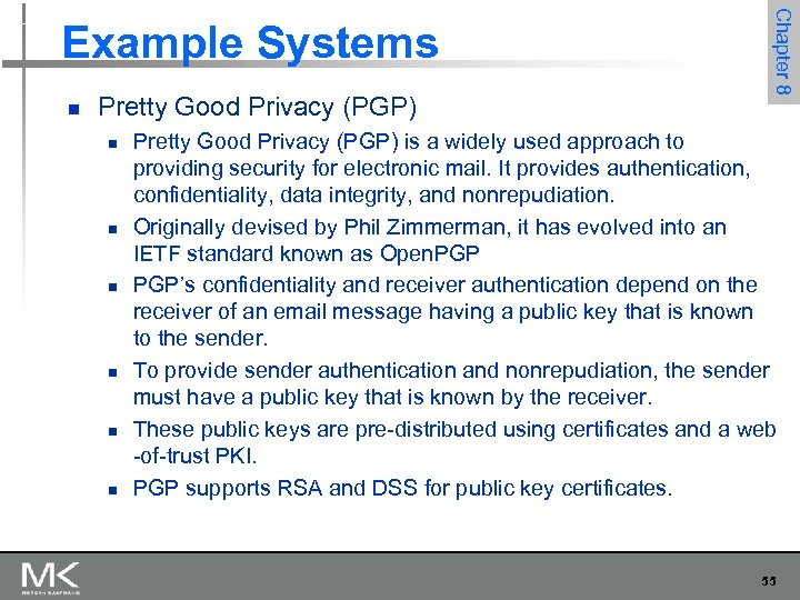 n Pretty Good Privacy (PGP) n n n Chapter 8 Example Systems Pretty Good