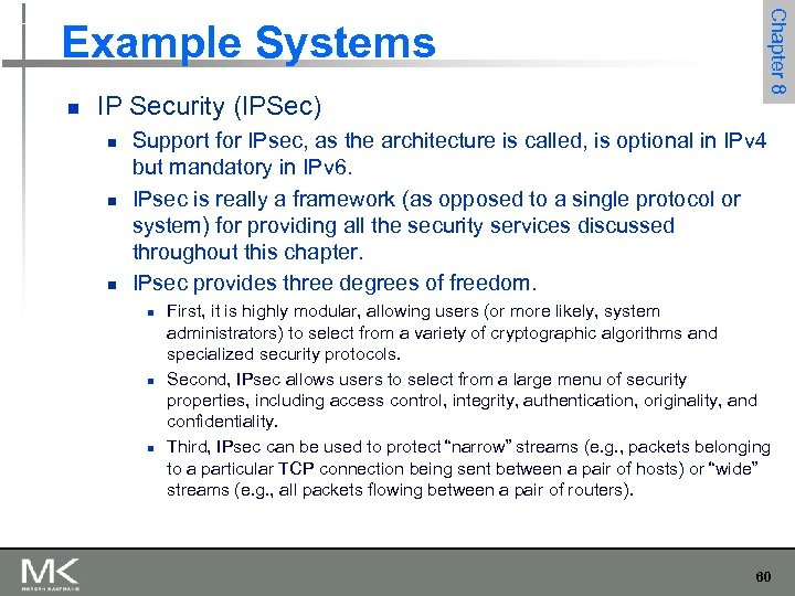 Chapter 8 Example Systems n IP Security (IPSec) n n n Support for IPsec,
