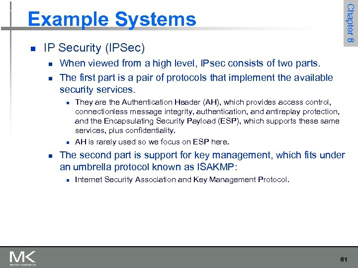 Chapter 8 Example Systems n IP Security (IPSec) n n When viewed from a