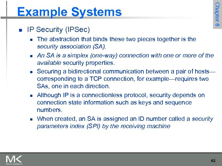 n IP Security (IPSec) n n n Chapter 8 Example Systems The abstraction that