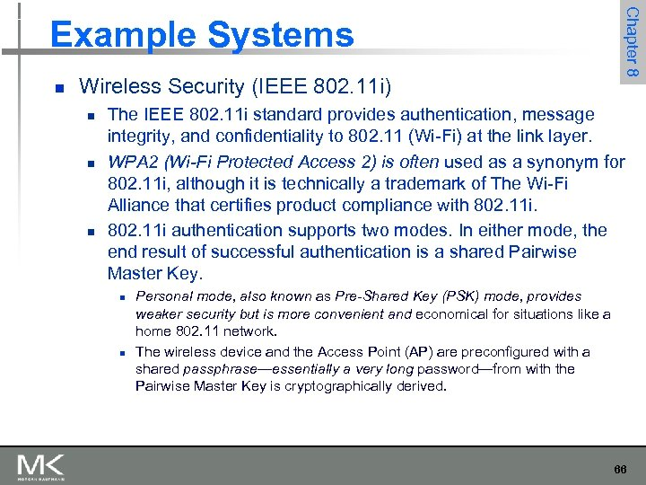 n Wireless Security (IEEE 802. 11 i) n n n Chapter 8 Example Systems