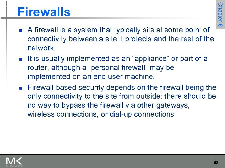 n n n A firewall is a system that typically sits at some point