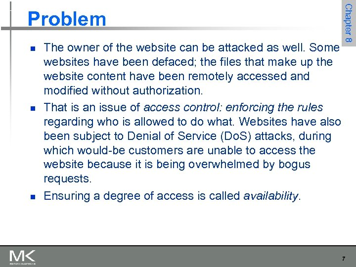 n n n The owner of the website can be attacked as well. Some