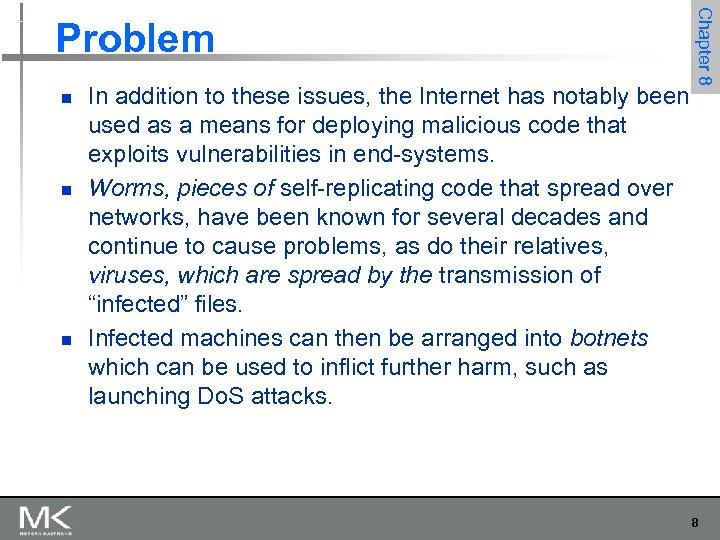 n n n In addition to these issues, the Internet has notably been used