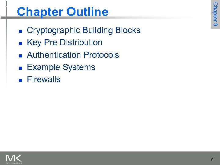 n n n Cryptographic Building Blocks Key Pre Distribution Authentication Protocols Example Systems Firewalls