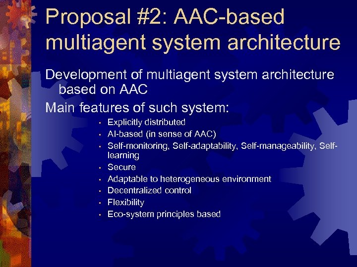 Proposal #2: AAC-based multiagent system architecture Development of multiagent system architecture based on AAC
