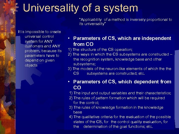 "Universality of a system ""Applicability of a method is inversely proportional to its universality"""