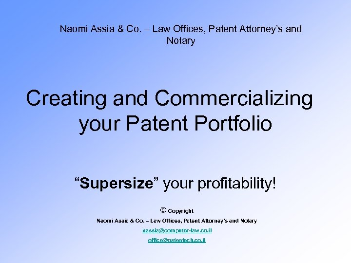 Naomi Assia & Co. – Law Offices, Patent Attorney's and Notary Creating and Commercializing