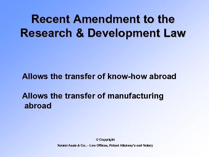 Recent Amendment to the Research & Development Law Allows the transfer of know-how abroad