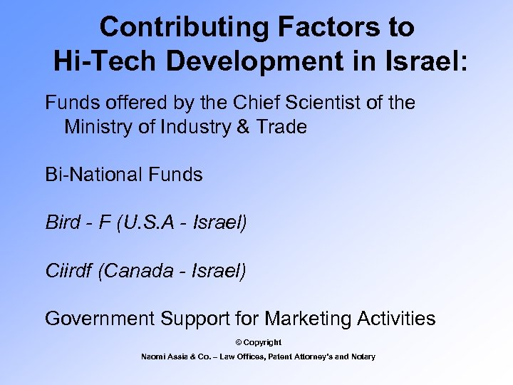 Contributing Factors to Hi-Tech Development in Israel: Funds offered by the Chief Scientist of