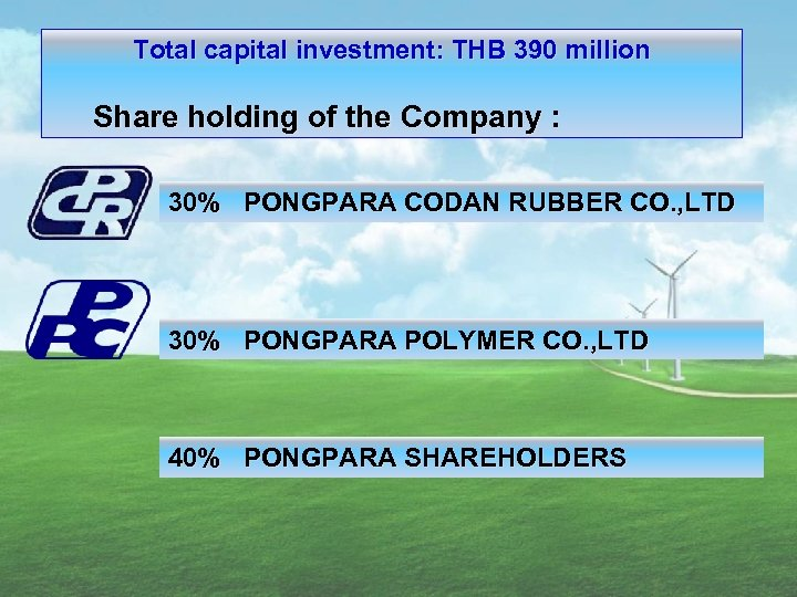 Total capital investment: THB 390 million Share holding of the Company : 30% PONGPARA