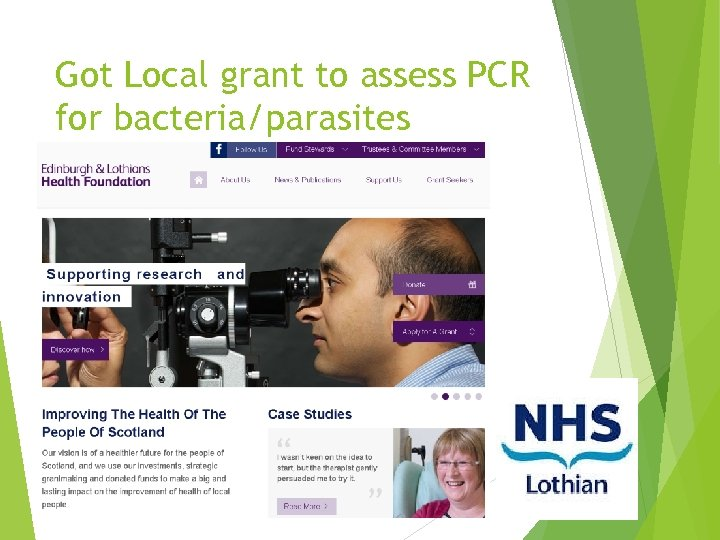 Got Local grant to assess PCR for bacteria/parasites Awarded £ 39 K from the