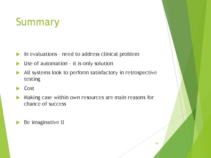 Summary In evaluations – need to address clinical problem Use of automation – it