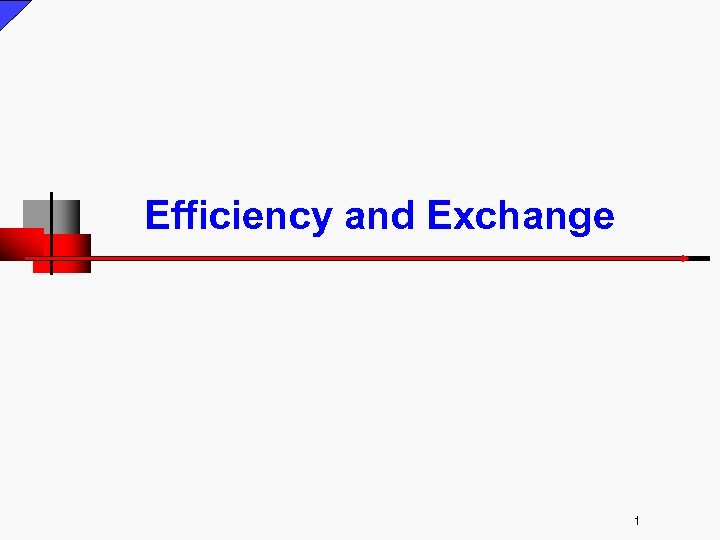 Efficiency and Exchange 1