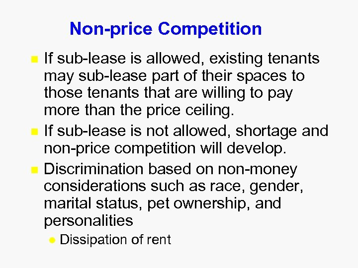 Non-price Competition n If sub-lease is allowed, existing tenants may sub-lease part of their