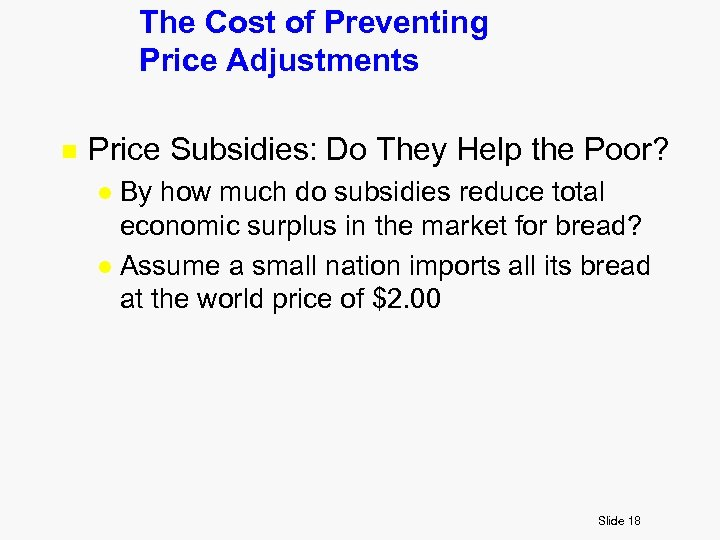 The Cost of Preventing Price Adjustments n Price Subsidies: Do They Help the Poor?