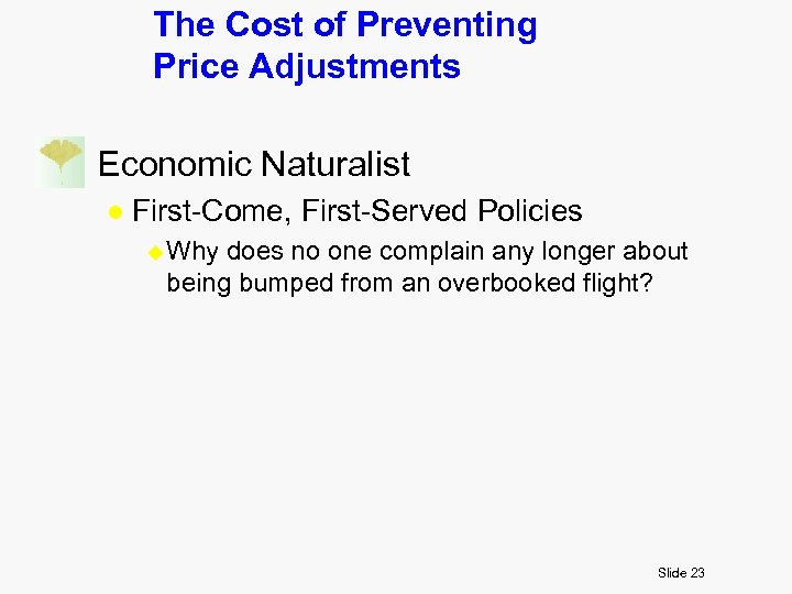 The Cost of Preventing Price Adjustments n Economic Naturalist l First-Come, First-Served Policies u