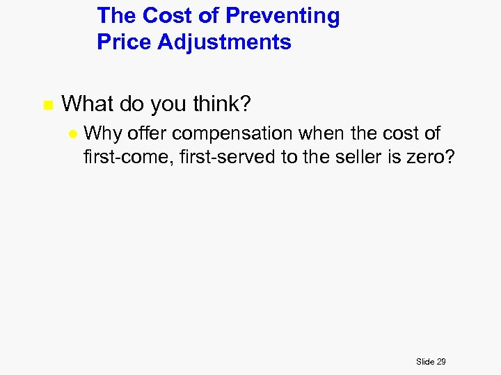The Cost of Preventing Price Adjustments n What do you think? l Why offer