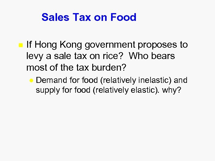 Sales Tax on Food n If Hong Kong government proposes to levy a sale