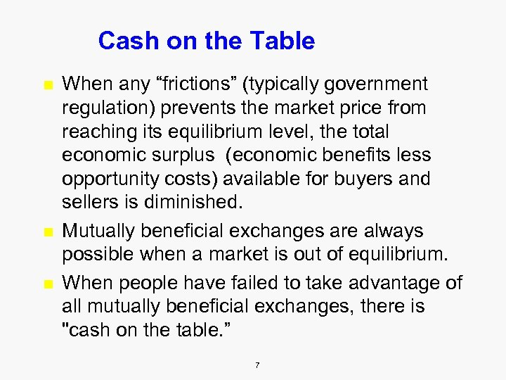 "Cash on the Table n n n When any ""frictions"" (typically government regulation) prevents"