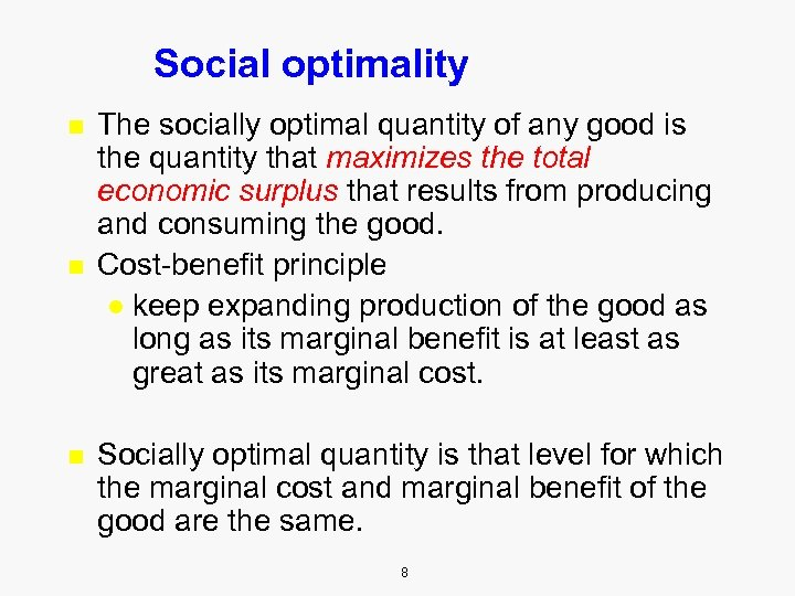 Social optimality n n n The socially optimal quantity of any good is the