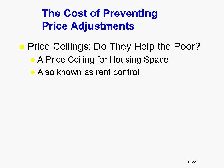 The Cost of Preventing Price Adjustments n Price Ceilings: Do They Help the Poor?