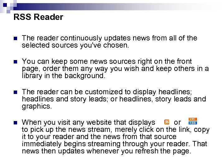 RSS Reader n The reader continuously updates news from all of the selected sources