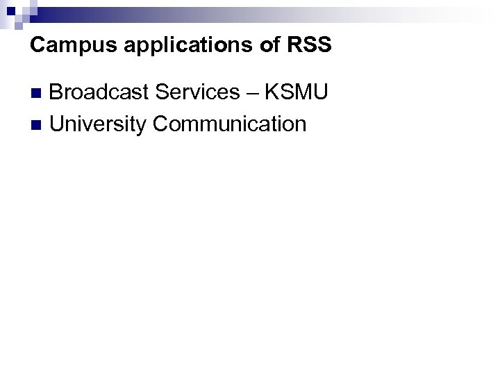 Campus applications of RSS Broadcast Services – KSMU n University Communication n