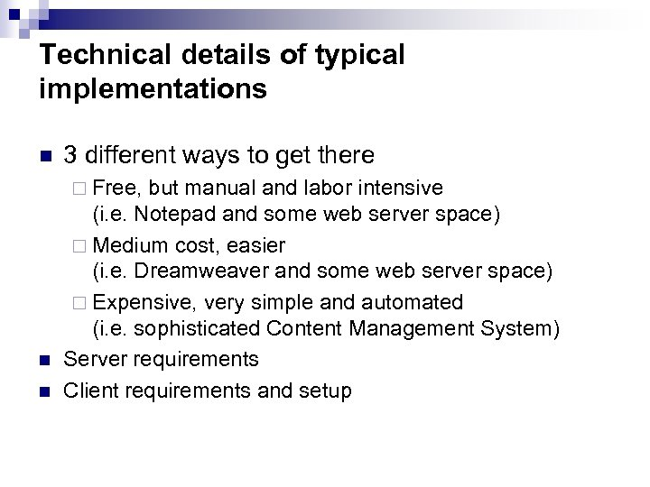 Technical details of typical implementations n 3 different ways to get there ¨ Free,