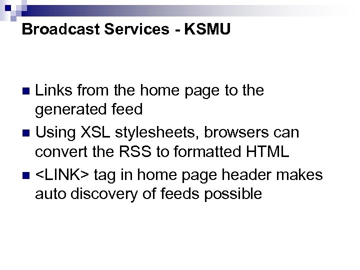 Broadcast Services - KSMU Links from the home page to the generated feed n