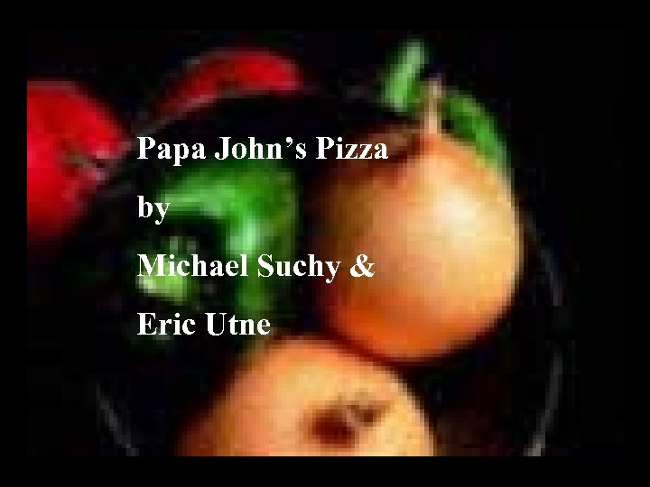Papa John's Pizza by Michael Suchy & Eric Utne