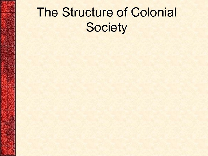 The Structure of Colonial Society