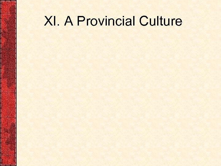 XI. A Provincial Culture
