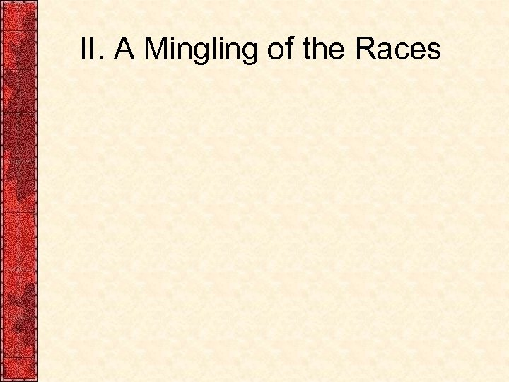 II. A Mingling of the Races