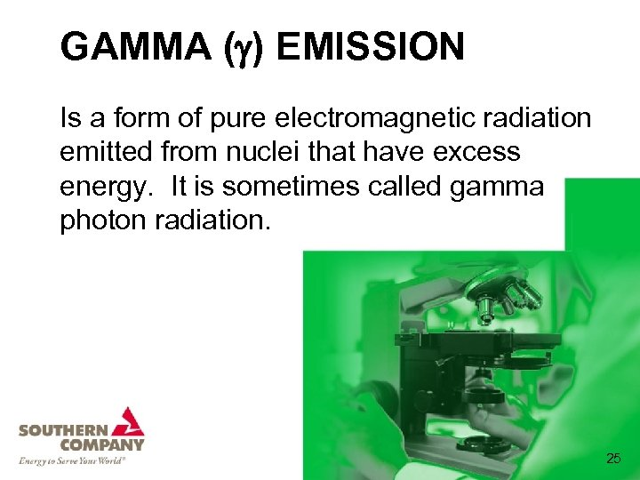 GAMMA ( ) EMISSION Is a form of pure electromagnetic radiation emitted from nuclei