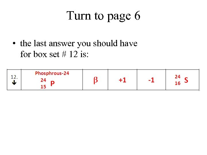 Turn to page 6 • the last answer you should have for box set