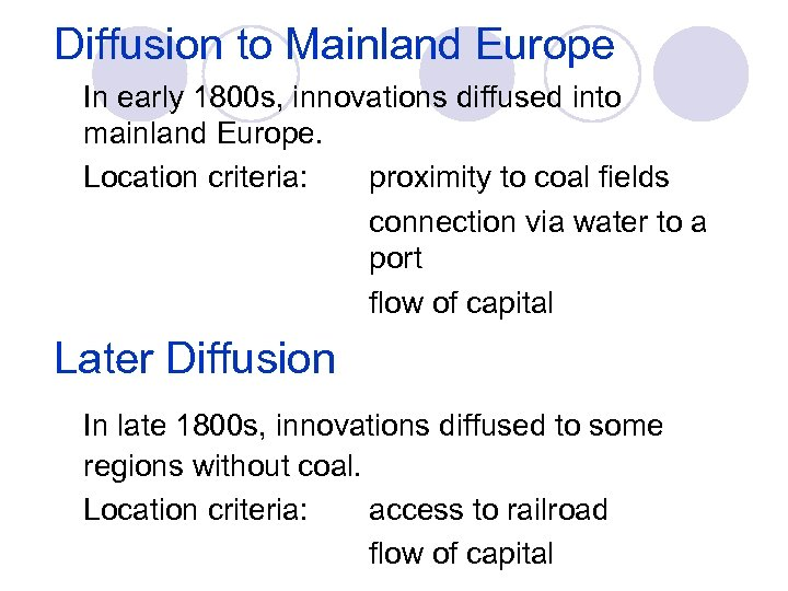 Diffusion to Mainland Europe In early 1800 s, innovations diffused into mainland Europe. Location