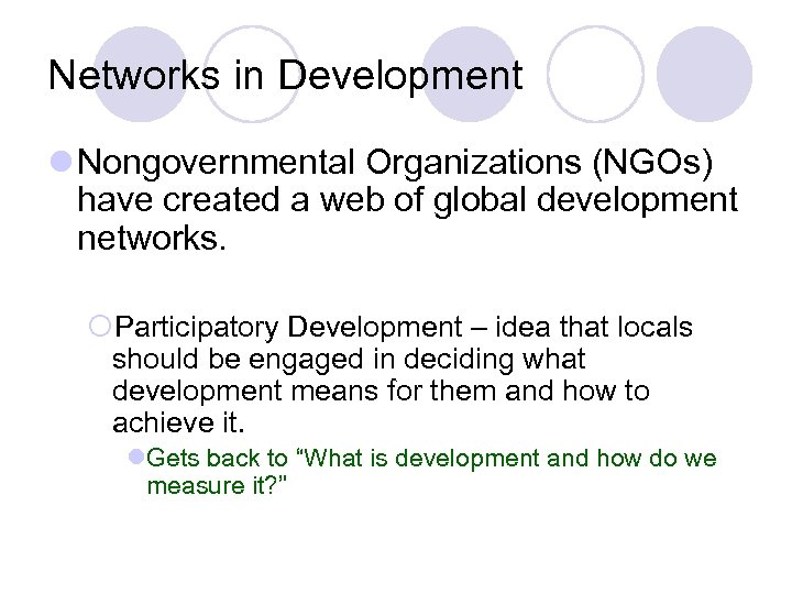Networks in Development l Nongovernmental Organizations (NGOs) have created a web of global development