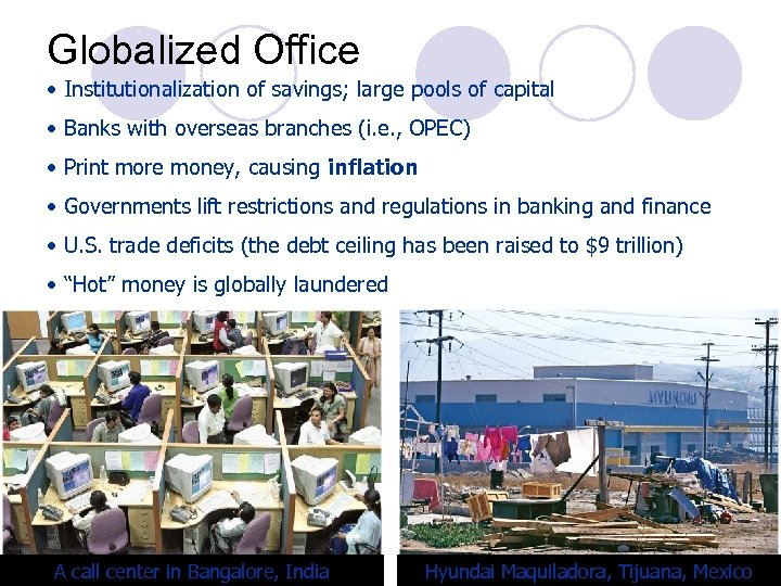Globalized Office • Institutionalization of savings; large pools of capital • Banks with overseas