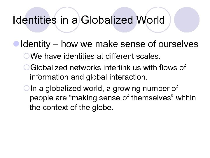 Identities in a Globalized World l Identity – how we make sense of ourselves