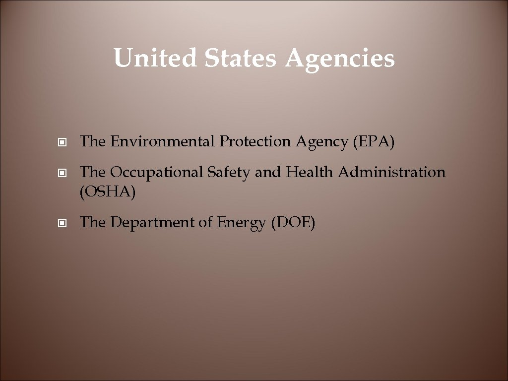 United States Agencies © The Environmental Protection Agency (EPA) © The Occupational Safety and