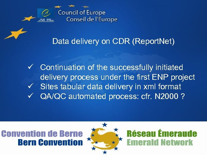 Data delivery on CDR (Report. Net) ü Continuation of the successfully initiated delivery process