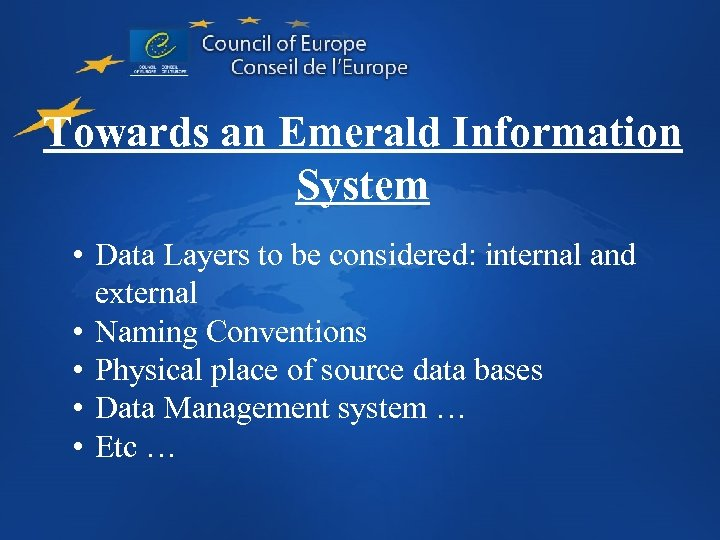 Towards an Emerald Information System • Data Layers to be considered: internal and external