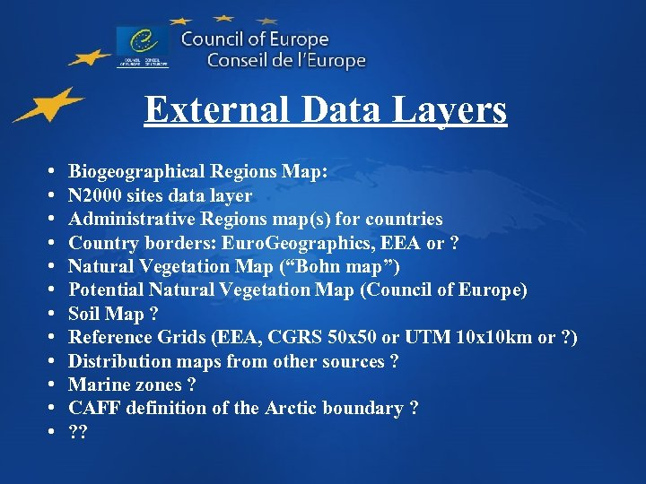 External Data Layers • • • Biogeographical Regions Map: N 2000 sites data layer