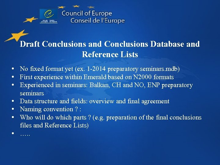 Draft Conclusions and Conclusions Database and Reference Lists • No fixed format yet (ex.
