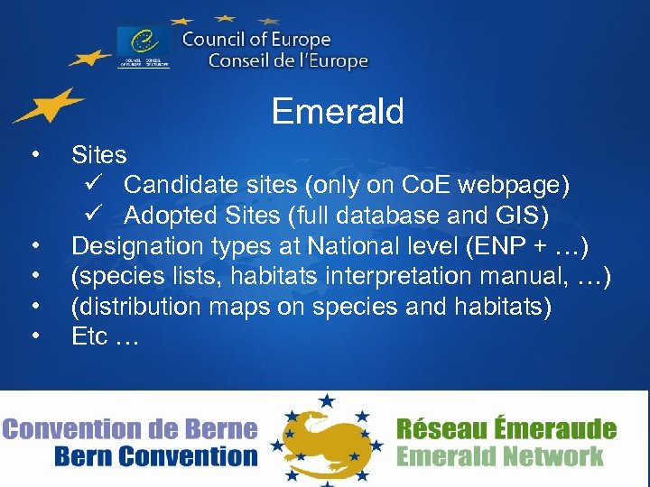 Emerald • • • Sites ü Candidate sites (only on Co. E webpage) ü